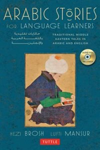 Arabic Stories For Language Learners: Traditional Middle Eastern Tales In Arabic And English (audio…
