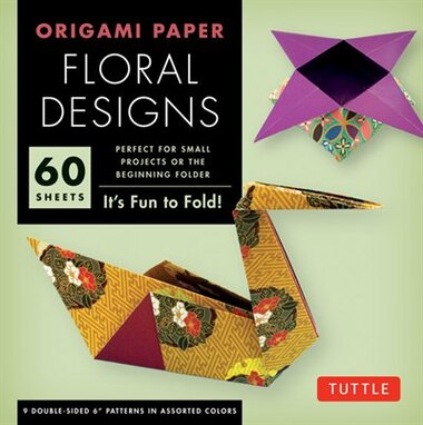 "Origami Paper - Floral Designs - 6"" - 60 Sheets: Tuttle Origami Paper: High-quality Origami Sheets Printed With 9 Different Patterns: Instructions F by Tuttle Editors"