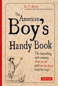 American Boy's Handy Book by Daniel C. Beard