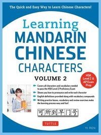 Learning Mandarin Chinese Characters Volume 2: The Quick And Easy Way To Learn Chinese Characters…