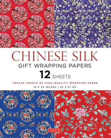 Chinese Silk Gift Wrapping Papers: 12 Sheets Of High-quality 18 X 24 Inch Wrapping Paper by Tuttle Publishing