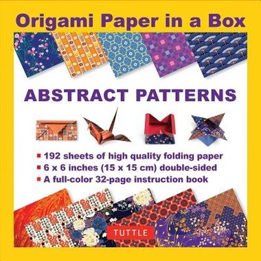Origami Paper In A Box - Abstract Patterns: 196 Sheets Of Tuttle Origami Paper: 6x6 Inch High-quality Origami Paper Printed With 12 Different P by Tuttle Publishing