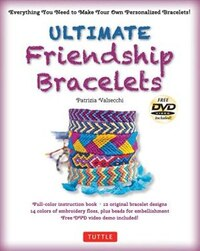 Ultimate Friendship Bracelets Kit: (dvd; 64 Page Color Book; 14 Skeins Of Embroidery Floss; 25…