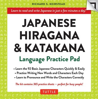 Japanese Hiragana & Katakana Language Practice Pad: Learn The Two Japanese Alphabets Quickly & Easily With This Japanese Language Learning Tool by Richard S. Keirstead