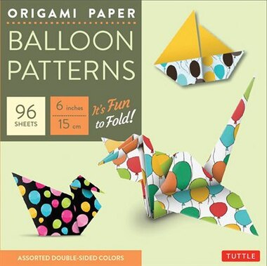 """Origami Paper - Balloon Patterns - 6"""" - 96 Sheets: Party Designs - Tuttle Origami Paper: High-quality Origami Sheets Printed With 8 Different Designs: by Tuttle Publishing"""