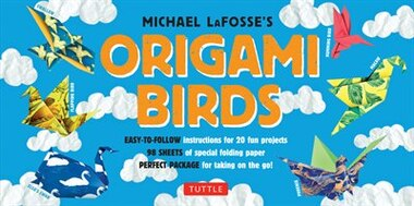 Origami Birds Kit: Make Colorful Origami Birds With This Easy Origami Kit: Includes 2 Origami Books, 20 Projects & 98 by Michael G. LaFosse