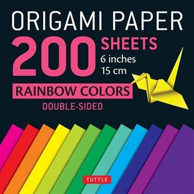 "Origami Paper 200 Sheets Rainbow Colors 6"" (15 Cm): Tuttle Origami Paper: High-quality Double Sided Origami Sheets Printed With 12 Different Designs (i by Tuttle Publishing"
