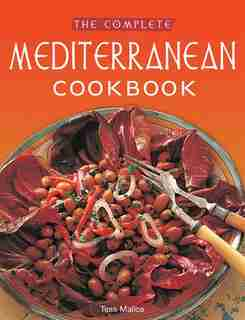 The Complete Mediterranean Cookbook: [over 270 Recipes] by Tess Mallos