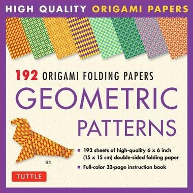 192 Origami Folding Papers In Geometric Patterns: 6x6 Inch High-quality Origami Paper Printed With 8 Different Patterns: Origami Book With Instructio by Tuttle Publishing