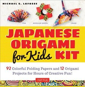 Japanese Origami Kit For Kids: 92 Colorful Folding Papers And 12 Original Origami Projects For Hours Of Creative Fun! [origami Boo by Michael G. Lafosse