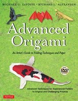 Advanced Origami: An Artist's Guide To Folding Techniques And Paper: Origami Book With 15 Original…