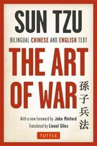 The Art Of War: Bilingual Chinese And English Text (the Complete Edition) by Sun Tzu
