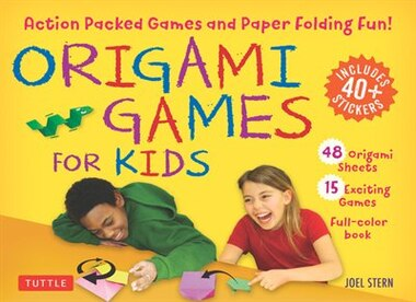 Origami Games For Kids Kit: Action Packed Games And Paper Folding Fun! [origami Kit With Book, 48 Papers, 75 Stickers, 15 Excit by Joel Stern