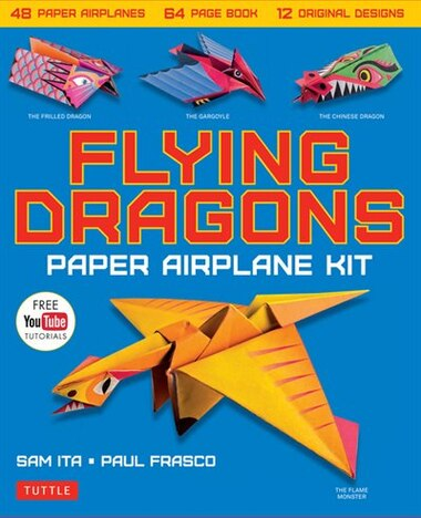 Flying Dragons Paper Airplane Kit: 48 Paper Airplanes, 64 Page Instruction Book, 12 Original Designs, Youtube Video Tutorials by Sam Ita