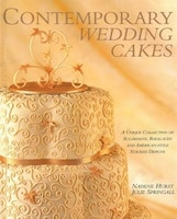 Contemporary Wedding Cakes: A Unique Collection Of Sugarpaste, Royal-iced And American-style…
