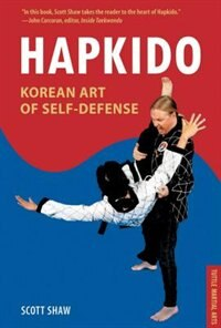 Hapkido, Korean Art Of Self-defense: Tuttle Martial Arts by Scott Shaw