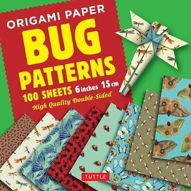 "Origami Paper 100 Sheets Bug Patterns 6"" (15 Cm): Tuttle Origami Paper: High-quality Origami Sheets Printed With 8 Different Designs: Instructions Fo by Tuttle Publishing"