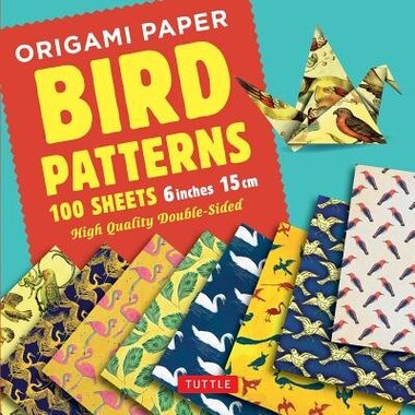 "Origami Paper 100 Sheets Bird Patterns 6"" (15 Cm): Tuttle Origami Paper: High-quality Double-sided Origami Sheets Printed With 8 Different Designs (in by Tuttle Publishing"