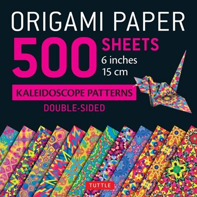 "Origami Paper 500 Sheets Kaleidoscope Patterns 6"" (15 Cm): Tuttle Origami Paper: High-quality Double-sided Origami Sheets Printed With 12 Different Designs (i by Tuttle Publishing"