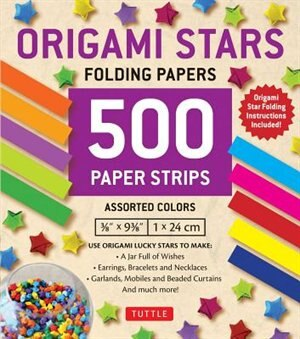 Origami Stars Papers 500 Paper Strips In Assorted Colors: 10 Colors - 500 Sheets - Easy Instructions For Origami Lucky Star by Tuttle Publishing
