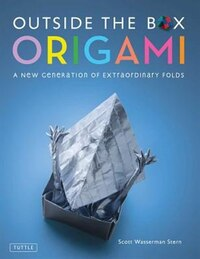 Outside The Box Origami: A New Generation Of Extraordinary Folds: Includes Origami Book With 20…