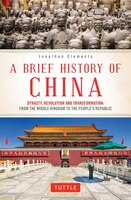 A Brief History Of China: Dynasty, Revolution And Transformation: From The Middle Kingdom To The…