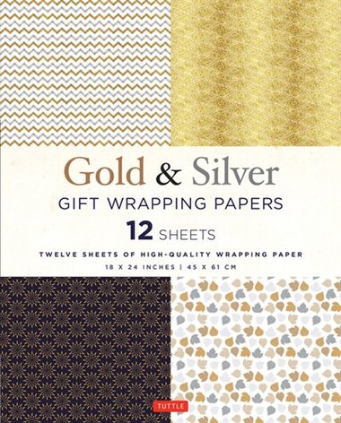 Gold & Silver Gift Wrapping Papers: 12 Sheets Of High-quality 18 X 24 Inch Wrapping Paper by Tuttle Publishing