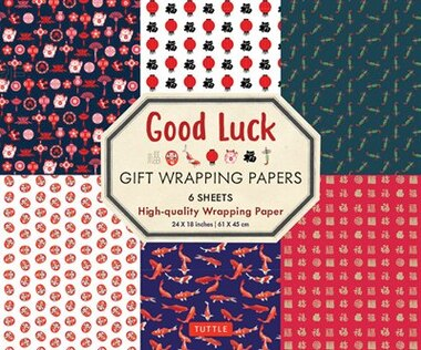 Good Luck Gift Wrapping Papers - 6 Sheets: 6 Sheets Of High-quality 24 X 18 Inch Wrapping Paper by Tuttle Publishing