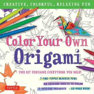 Color Your Own Origami Kit: Creative, Colorful, Relaxing Fun: 7 Fine-tipped Markers, 12 Projects, 48 Origami Papers & Adult Col by Tuttle Publishing