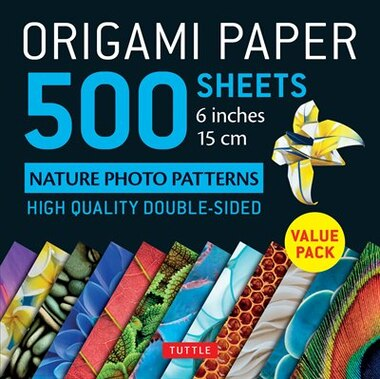 """Origami Paper 500 Sheets Nature Photo Patterns 6"""" (15 Cm): Tuttle Origami Paper: High-quality Double-sided Origami Sheets Printed With 12 Different Designs (i by Tuttle Publishing"""