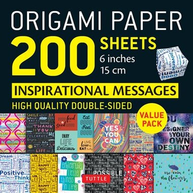 """Origami Paper 200 Sheets Inspirational Messages 6"""" (15 Cm): Tuttle Origami Paper: High-quality Double Sided Origami Sheets Printed With 12 Different Designs (i by Tuttle Publishing"""