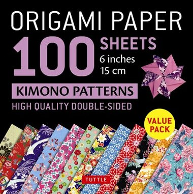 """Origami Paper 100 Sheets Kimono Patterns 6"""" (15 Cm): High-quality Double-sided Origami Sheets Printed With 12 Different Patterns (instructions For 6 Pro by Tuttle Publishing"""