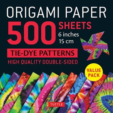 """Origami Paper 500 Sheets Tie-dye Patterns 6"""" (15 Cm): High-quality Double-sided Origami Sheets Printed With 12 Different Designs (instructions For 6 Proj by Tuttle Publishing"""