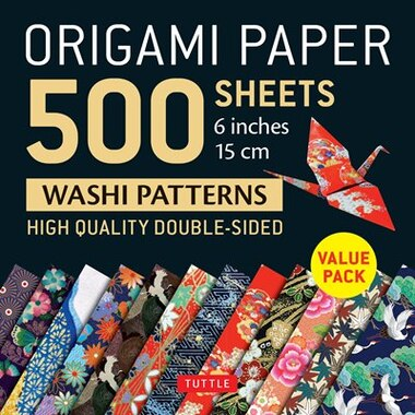 """Origami Paper 500 Sheets Japanese Washi Patterns 6"""" (15 Cm): High-quality Double-sided Origami Sheets Printed With 12 Different Designs (instructions For 6 Proj by Tuttle Publishing"""