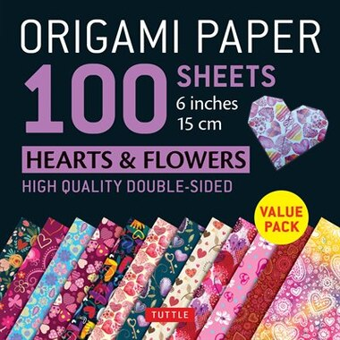 "Origami Paper 100 Sheets Hearts & Flowers 6"" (15 Cm): Tuttle Origami Paper: High-quality Double-sided Origami Sheets Printed With 12 Different Patterns: by Tuttle Publishing"