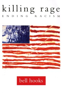 Book Killing Rage: Ending Racism by Bell Hooks