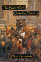 The Bear Went over the Mountain: A Novel
