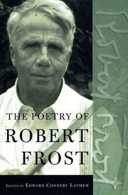 Book The Poetry Of Robert Frost: The Collected Poems, Complete and Unabridged by Robert Frost