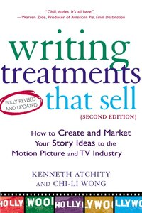 Writing Treatments That Sell, Second Edition: How to Create and Market Your Story Ideas to the…