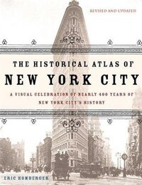 The Historical Atlas of New York City, Second Edition: A Visual Celebration of 400 Years of New…