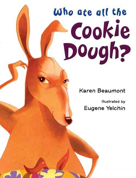 Who Ate All The Cookie Dough? by Karen Beaumont