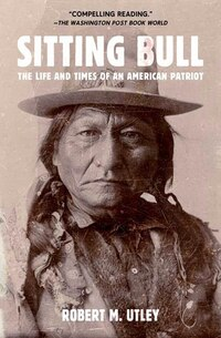 Sitting Bull: The Life and times of an American Patriot