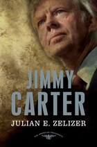 Jimmy Carter: The American Presidents Series: The 39th President, 1977-81