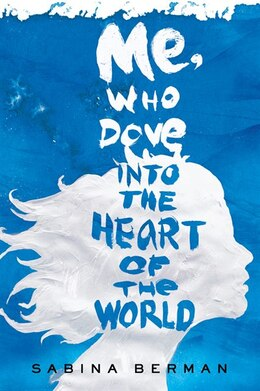 Book Me, Who Dove into the Heart of the World: A Novel by Sabina Berman