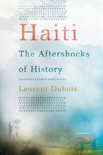 Haiti: The Aftershocks of History: The Aftershocks of History