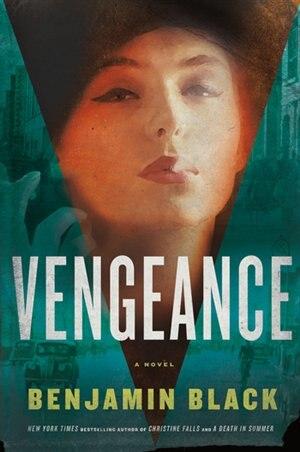 Vengeance: A Novel by Benjamin Black