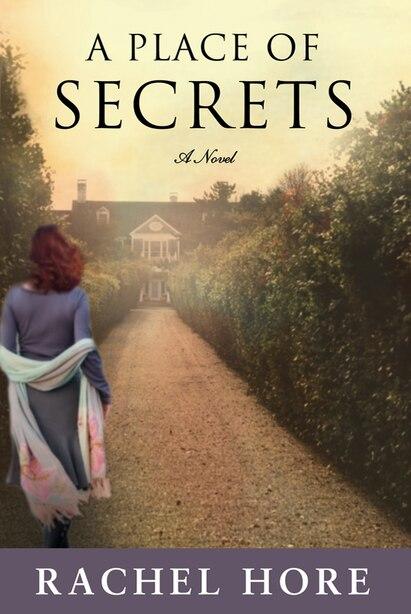 A Place of Secrets: A Novel by Rachel Hore
