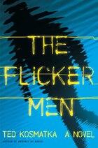 The Flicker Men: A Novel