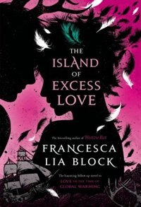 Book The Island of Excess Love by Francesca Lia Block