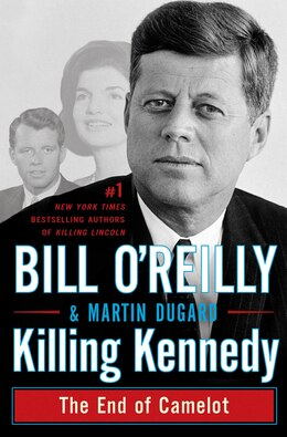 Book Killing Kennedy: The End of Camelot by Bill O'reilly